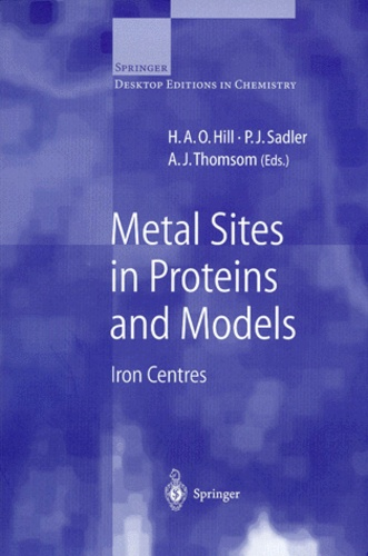 P-J Sadler et A-J Thomson - METAL SITES IN PROTEINS AND MODELS. - Iron Centres.