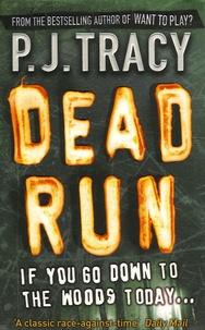 P-J Tracy - Dead Run.