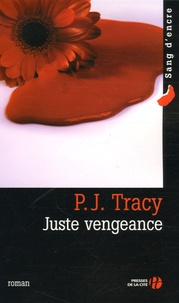P-J Tracy - Juste vengeance.