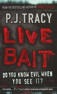 P-J Tracy - Live Bait.