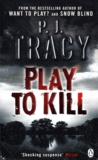 P-J Tracy - Play to kill.