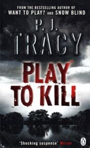 P-J Tracy - Play to kill.