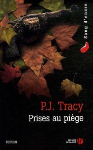 P-J Tracy - Prises au piège.