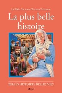 P.-Jacques Bondallaz et Gaston Courtois - La plus belle histoire - La Bible, Ancien et Nouveau Testament.