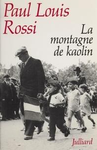 P-L Rossi - La montagne de kaolin.