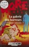 P Lamare - La Galerie des horreurs.