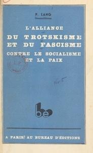 P. Lang - L'alliance du trotskisme et du fascisme contre le socialisme et la paix - Le procès anticommuniste de Leipzig et le procès des terroristes trotskistes-zinoviévistes de Moscou.