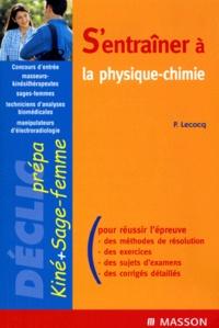 SENTRAINER A LA PHYSIQUE-CHIMIE. - Concours dentrée masseurs-kinésithérapeutes, sages-femmes, techniciens danalyses biomédicales, manipulateurs délectroradiologie.pdf