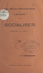 P. Lefrançois et  Levain, équipe de recherche et - Socialiser - Graines au Vent.