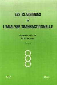 P Levin-Lansheer et Raymond Hostie - Les Classiques de l'Analyse transactionnelle - Tome 4, Années 1981-1984.