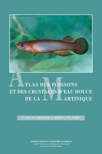 P. Lim et François Jean Meunier - Atlas des poissons et des crustacés d'eau douce de la Martinique.