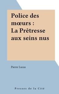 P Lucas - La Prêtresse aux seins nus.