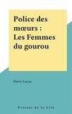 P Lucas - Les Femmes du gourou.
