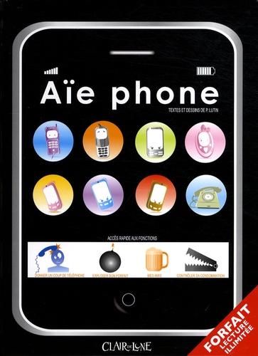 P Lutin - Aïe Phone.