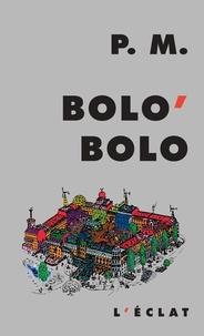 Téléchargez des ebooks pour ipod Bolo'bolo (Litterature Francaise) par P.M.