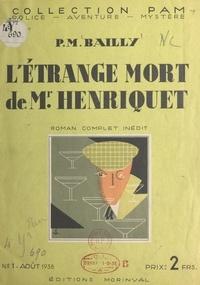 P.-M. Bailly - L'étrange mort de Mr. Henriquet.