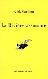 P-M Carlson - La rivière assassine.