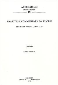 P-M-J-E Tummers - The latin Translation of Anaritius' Commentary on Euclid's Elements of Geometry Books I-IV.