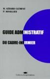 P Manillier et M Gérard-Clement - Guide administratif du cadre-infirmier.