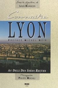 P Merchez - Connaître Lyon - Au-delà des idées reçues.
