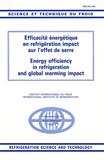 P Moerman et  Collectif - Efficacité énergétique en réfrigération impact sur l'effet de serre - Energy efficiency in refrigeration anf global warming impact, Edition bilingue anglais-français.