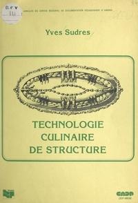 P. Narcy et Yves Sudres - Technologie culinaire de structure.