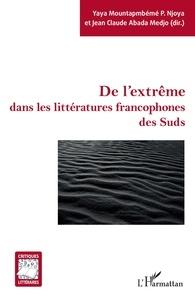 P. njoya yaya Mountapmbémé et Medjo jean-claude Abada - De l'extrême dans les littératures francophones des Suds.