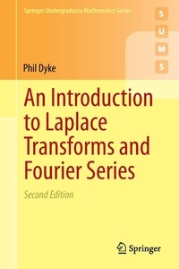 P-P-G Dyke - An Introduction to Laplace Transforms and Fourier Series.