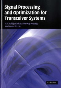 P. P. Vaidyanathan et See-May Phoong - Signal Processing and Optimization for Transceiver Systems.