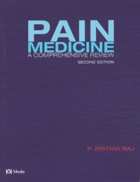 P Prithvi Raj - Pain Medicine - A Comprehensive Review, 2nd Edition.