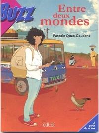 P. QUAO GAUDENS - Entre deux mondes.