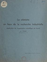 P. Raysz - Le chimiste en face de la recherche industrielle - Application de l'organisation scientifique du travail.