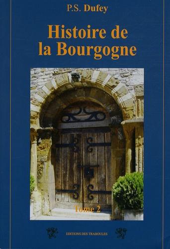 P-S Dufey - Histoire de la Bourgogne - Tome 2.