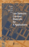 P-S Ho et J Leu - Low dielectric constant materials for IC Applications.