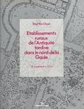 P. Van Ossel - Établissements ruraux de l'Antiquité tardive dans le nord de la Gaule.