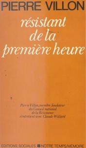 P Villon - Pierre Villon - Membre fondateur du C.N.R., résistant de la première heure.