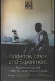 P Wenzel Geissler et Catherine Molyneux - Evidence, Ethos and Experiment - The Anthropology and History of Medical Research in Africa.