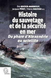 PÉRET KOCHER-MARBOEUF - Histoire du sauvetage et de la sécurité en mer - Du phare d'Alexandrie au satellite.