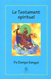 Pa Dampa Sangyé - Le testament spirituel.
