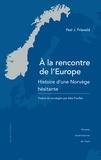 Paal Johan Frisvold - A la rencontre de l'Europe - Histoire d'une Norvège hésitante.