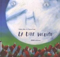 Pablo Albo et Pierre Pratt - La lune voleuse.