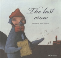 Pablo Albo et Miguel Angel Diez - The last crow.