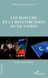 Pablo Barnier-Khawam - Les Mapuche et la revendication d'une nation - Préface d'Irène Bellier.