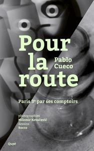 Pablo Cueco - Pour la route.