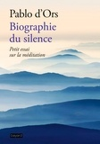 Pablo d' Ors - Biographie du silence - Petite découverte de la méditation.