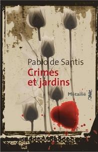 Pablo de Santis - Crimes et jardins.