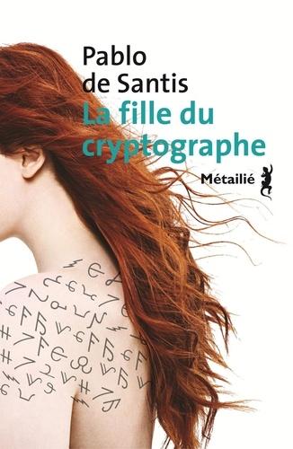 Pablo de Santis - La fille du cryptographe.