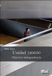 Pablo Gato - Unidad 120050 - Objetivo : independencia.