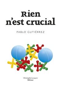 Pablo Gutiérrez - Rien n'est crucial.