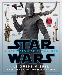 Pablo Hidalgo - Star Wars : L'ascension de Skywalker - Le guide visuel.